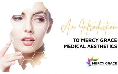An Introduction to Mercy Grace Medical Aesthetics